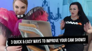 3 Quick and Easy Ways to Improve Your Cam Shows!