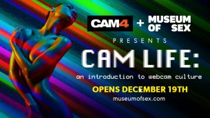 CAM4 & The Museum of Sex (NYC) Team Up to Bring the History of Camming to Life